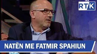 Naten me Fatmir Spahiun Imet Rrahmani & Egzona Ademi