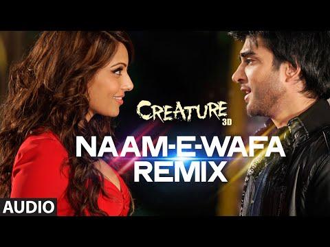 Naam -E- Wafa (Remix) Full Song (Audio) | Creature