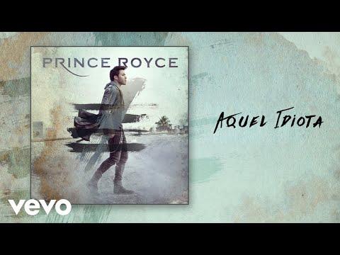 Letra Aquel Idiota Prince Royce
