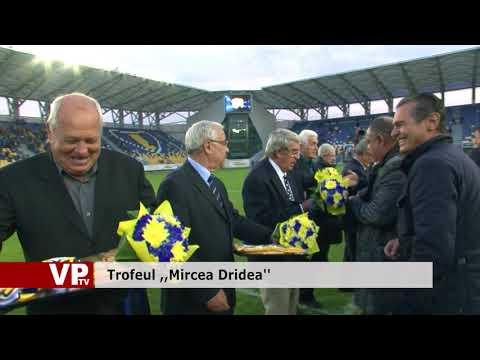 "Trofeul ,,Mircea Dridea"""