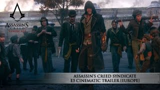 Assassin's Creed Syndicate E3 Cinematic Trailer [EUROPE] -