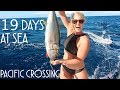 19 DAYS AT SEA SAILING ACROSS THE PACIFIC - Adventure 18 (Sailing Around the World)