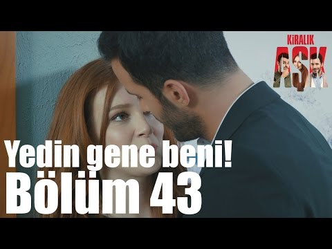 Download Kiralık Aşk 43. Bölüm - Yedin Beni Gene HD Mp4 3GP Video and MP3