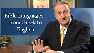 Bible Languages...From Greek to English
