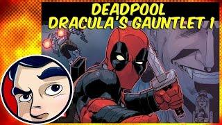 "Video Deadpool ""Dracula's Gauntlet"" #1 - InComplete Story MP3, 3GP, MP4, WEBM, AVI, FLV Juli 2018"