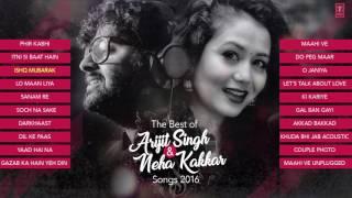 The Best Of Arijit Singh  Neha Kakkar Songs 2016 2017