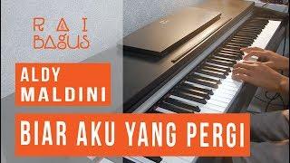 Video Aldy Maldini - Biar Aku Yang Pergi Piano Cover MP3, 3GP, MP4, WEBM, AVI, FLV Desember 2018