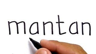 KEREN, cara menggambar MANTAN dari kata mantan.