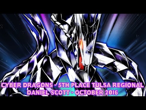 Cyber Dragon - 5th Place Tulsa OK Regional Daniel Scott - Yugioh Deck Profile October 2016