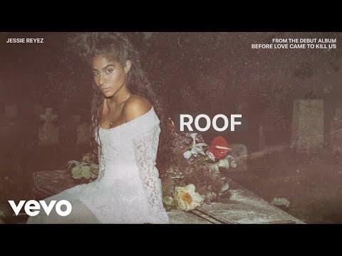 Jessie Reyez - ROOF (Audio)