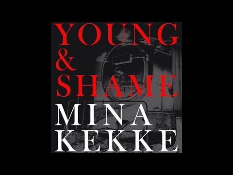, title : 'MINAKEKKE | Young & Shame (Official Audio)'