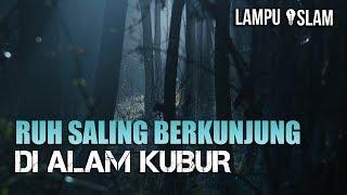 Video RUH SALING BERKUNJUNG DI ALAM KUBUR MP3, 3GP, MP4, WEBM, AVI, FLV September 2018