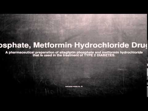 Medical vocabulary: What does Sitagliptin Phosphate, Metformin Hydrochloride Drug Combination mean