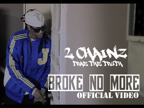 2 Chainz, Trae The Truth - Broke No More