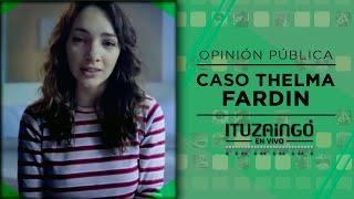 Caso Thelma Fardin - La gente opina / Ituzaingo en vivo