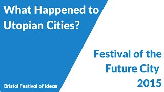 Video Festival of the Future City: What Happened to Utopian Cities? MP3, 3GP, MP4, WEBM, AVI, FLV Mei 2019