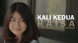 Download lagu Kali Kedua - Raisa (Bintan Radhita, Andri Guitara) cover Mp3