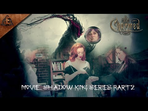 Charmed Season 10 movie Shadow King Series Part 2 (Fan Made)