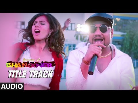Bhangover Full Audio Song | Journey of Bhangover |