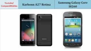 Karbonn A27 Retina VS Samsung Galaxy Core I8260, full specs : A27 Retina over Galaxy Core I8260, Key points comparison;  Dual-core, 1.2 GHz, 540 x 960 pixels, 4.3 inches, Dual-core, 1.2 GHz, 480 x 800 pixels, 4.3 inches, CPU, Speed, Bluetooth, LTE, GPU, Camera Features more
