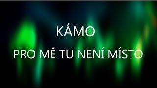 Video KÁMO - Pro mě tu není místo