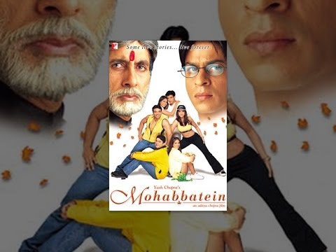 National - National Award winner, Yash Chopra and Aditya Chopra's MOHABBATEIN is a film that portrays the battle between love and fear... A battle between two stubborn men and their opposing beliefs....