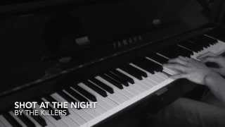 Shot at the Night by The Killers-Piano Cover