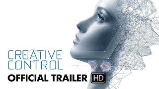 Creative Control Trailer  Hd    Mongrel Media
