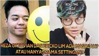 Video Ericko Lim Ada Masalah dengan Reza Arap Oktovian? Atau Hanya Drama Settingan? MP3, 3GP, MP4, WEBM, AVI, FLV November 2018