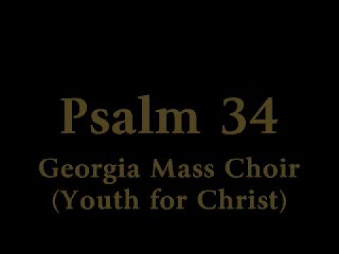 Video Youth for Christ (Georgia Mass Choir) - Psalm 34 download in MP3, 3GP, MP4, WEBM, AVI, FLV February 2017