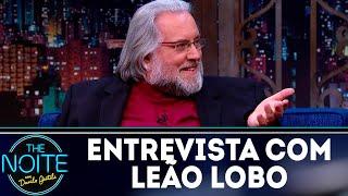 Entrevista com Leão Lobo   The Noite (21/06/18)