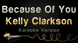Video Kelly Clarkson - Because Of You (Karaoke Version) MP3, 3GP, MP4, WEBM, AVI, FLV April 2019