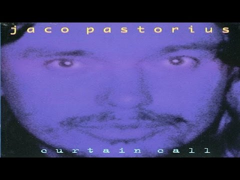 Jaco Pastorius - Curtain Call