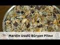 Mardin Usulü Büryan Pilavı Tarifi