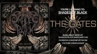 Video Shades of Black: The Gates  Full Album Stream MP3, 3GP, MP4, WEBM, AVI, FLV April 2019