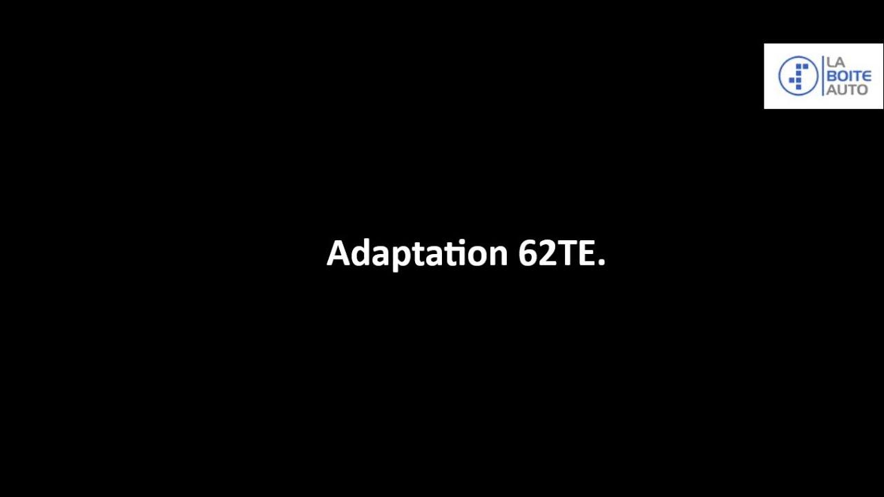Procédure d'adaptation pour la 62TE