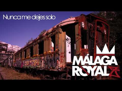 "MALAGA ROYALZ – ""NUNCA ME DEJES SOLO"" [SINGLE]"