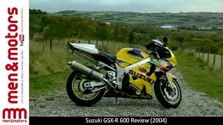 6. Suzuki GSX-R 600 Review (2004)