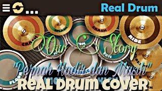 Our Story - Pernah Hadir dan Masih cover Real Drum