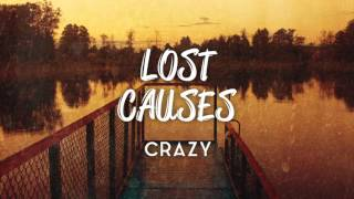 Lost Causes - Crazy