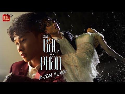 BẠC PHẬN | K-ICM ft. JACK | OFFICIAL MV - Thời lượng: 4:17.