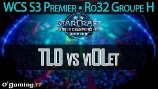 TLO vs viOLet - WCS S3 Premier League - Ro32 - Groupe H