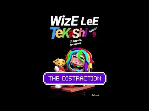 The Distraction (TEKASHI 6IX9INE DISS)  By Wize Lee