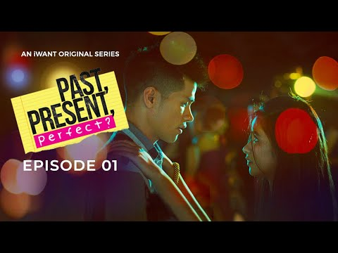 Past, Present, Perfect? (with English Subtitle) - Full Episode 1 | iWant Original Series