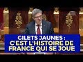 GILETS JAUNES : C'EST L'HISTOIRE DE FRANCE QUI SE JOUE