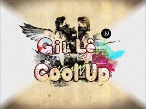 [ Lyrics Video] Cool up - Gil Lê