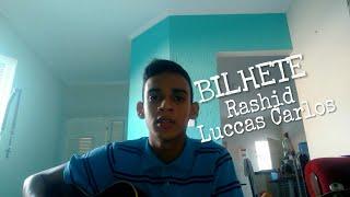 Bilhete - Rashid + Luccas Carlos (Cover Victor Araujo)