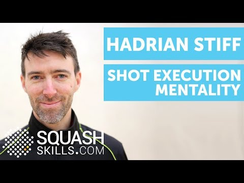 Squash coaching: Shot execution mentality with Hadrian Stiff