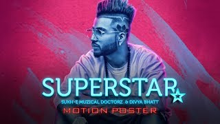 "We have for you the motion poster of the upcoming new song ""Superstar"" sung by Sukh-e to make you move and groove with his mind blowing tunes. Full video releasing on 26 July 2017.Song: SuperstarSinger: Sukh-E Muzical Doctorz, Divya BhattMusic: Sukh-E Muzical DoctorzLyricist: JaaniMusic Label: T-Series ___Enjoy & stay connected with us!► Subscribe to T-Series: http://bit.ly/TSeriesYouTube► Like us on Facebook: https://www.facebook.com/tseriesmusic► Follow us on Twitter: https://twitter.com/tseries► Follow us on Instagram: http://bit.ly/InstagramTseries"