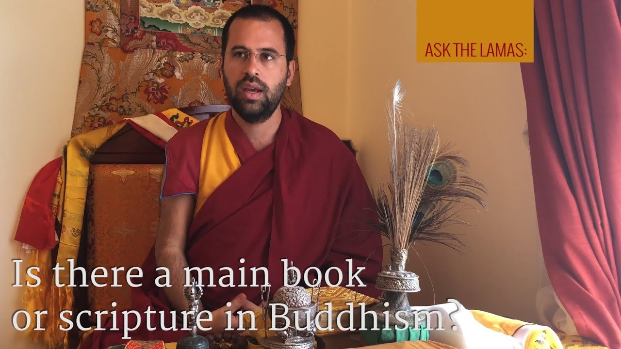 Is there a main book or scripture in Buddhism?